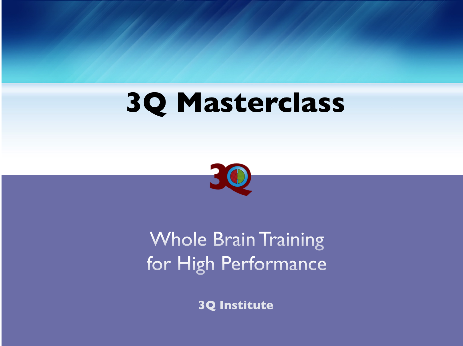 3Q Masterclass